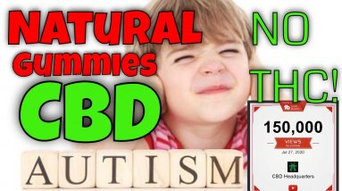 Best Natural Gummies for kids Autism | CBD Headquarters
